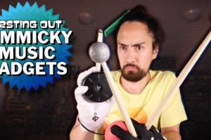 Testing Out Gimmicky Musical Gadgets