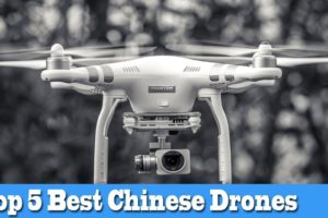 Top 5 Best Chinese Drones