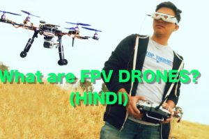 What are FPV drones ? India (hindi)