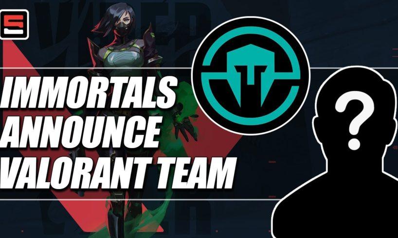 Immortals announce their VALORANT roster   ESPN Esports