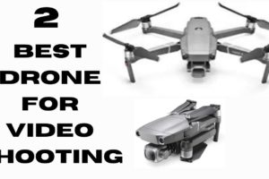 2 Best Drone Camera For Video Shooting In 2021