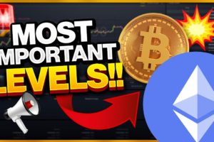 ALL BITCOIN AND ETHEREUM TRADERS SHOULD WATCH THESE LEVELS!!!!!!!!!!!!!