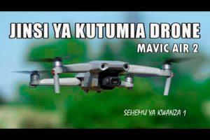 JINSI YA KUTUMIA DRONE CAMERA SEHEMU YA KWANZA 1