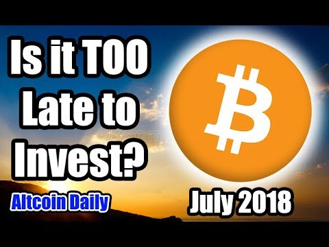 Too late to invest in bitcoin
