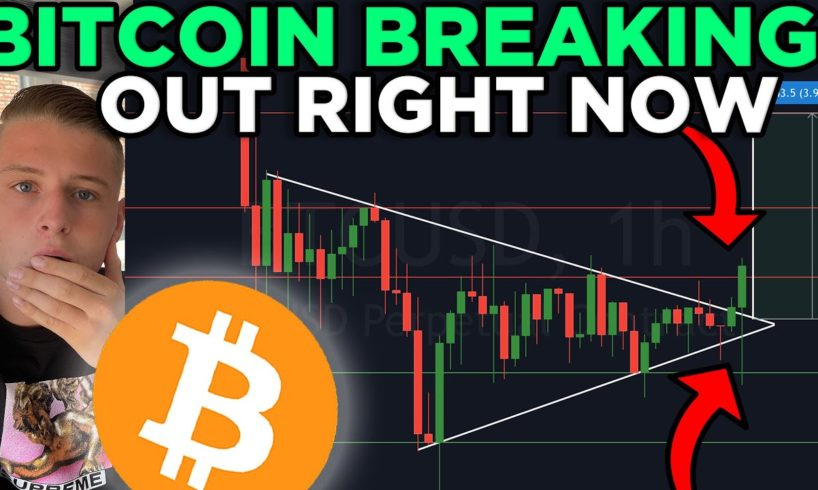 BITCOIN BREAKING OUT RIGHT NOW!! PRICE TARGETS REVEALED!!!