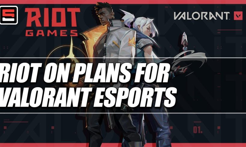VALORANT Lead Developers talk plans for Esports and competitive play | ESPN Esports