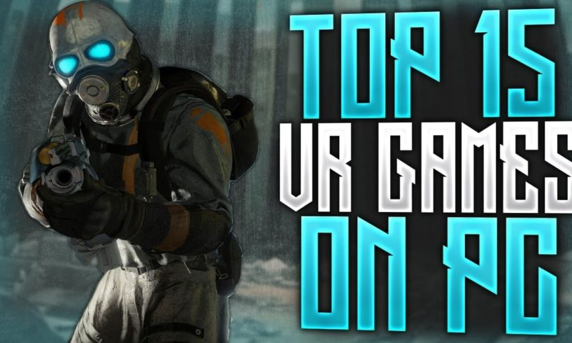 Top 15 PC VR Games