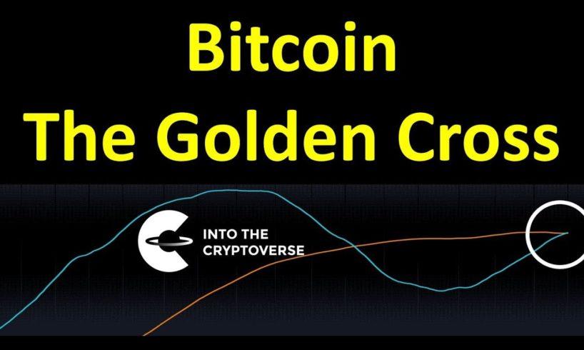 Bitcoin: The Golden Cross