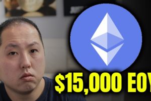 HERE'S WHY ETHEREUM WILL HIT $15000 BY END OF YEAR