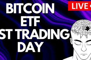 BITCOIN ETF LAUNCH DAY 1