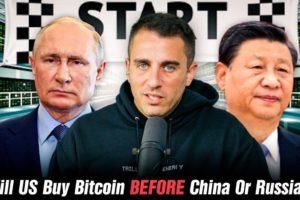 Will The United States Buy Bitcoin Before Russia Or China?