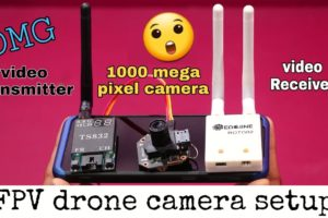 fpv drone camera setup video transmitter and receiver full detail in hindi